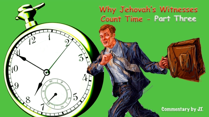 Why Jehovah's Witnesses Count Time