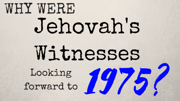 Jehovah's Witness and 1975