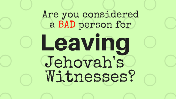 Leaving Jehovah's Witnesses- (1)