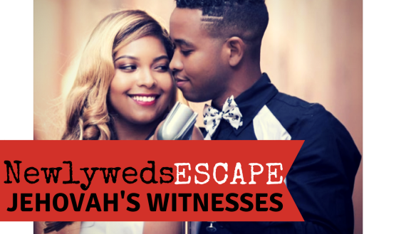 Newlyweds Escape the Jehovah's Witnesses