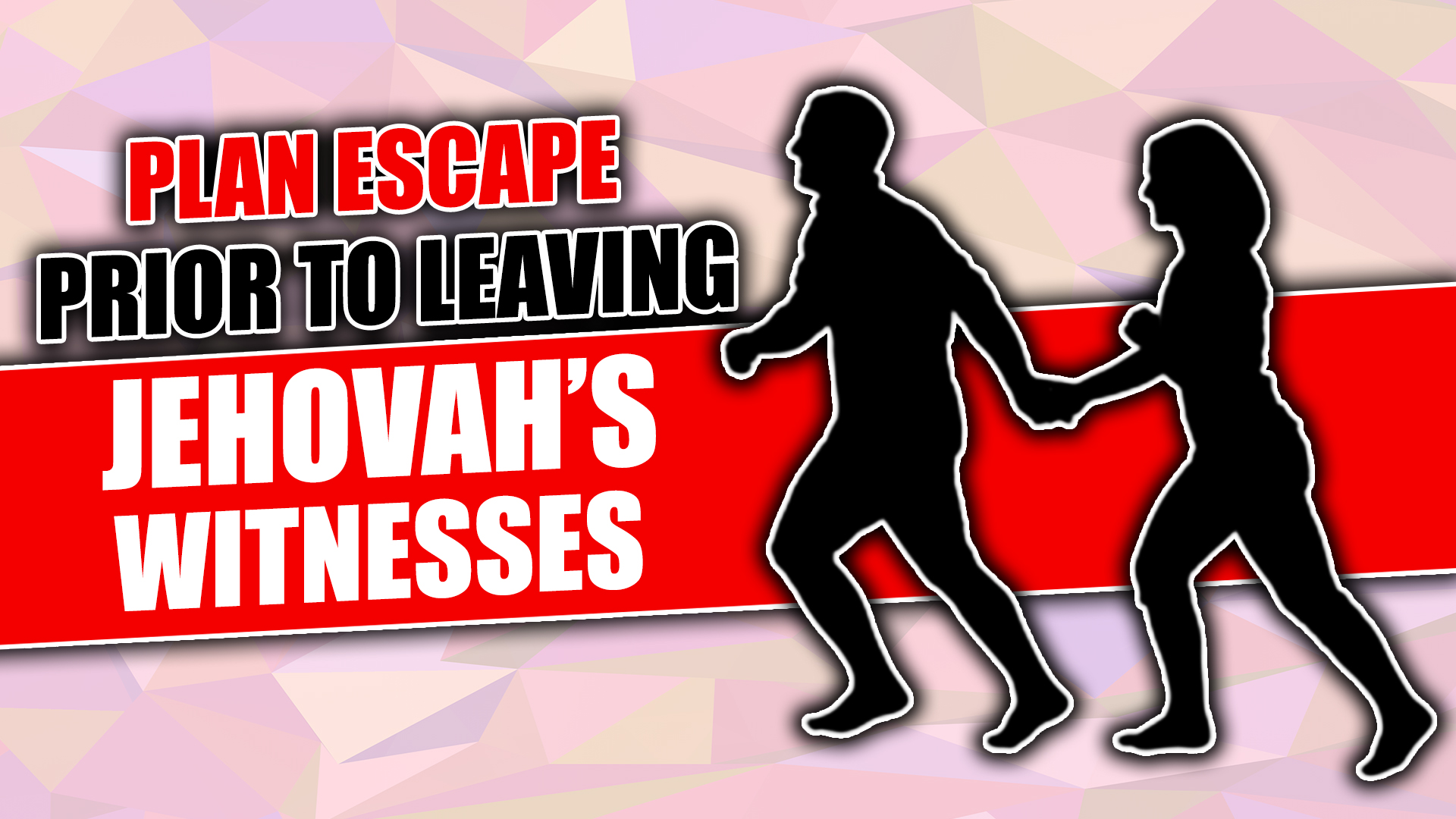 Plan Your Escape Prior to Leaving the Jehovah's Witnesses