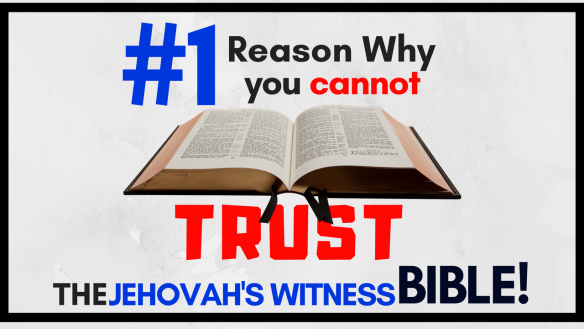Why you cannot trust the Jehovah's Witness Bible