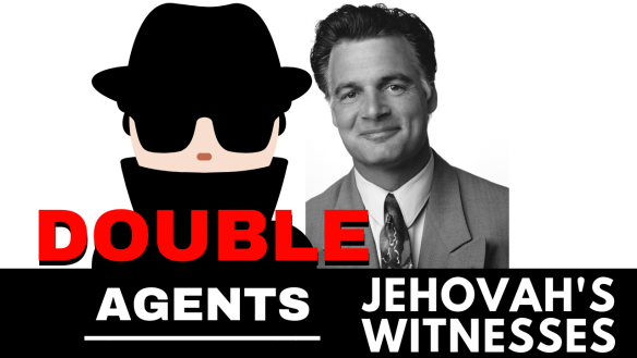 jehovah's witnesses and double agents