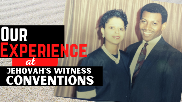 Our Experience Watchtower Conventions-2